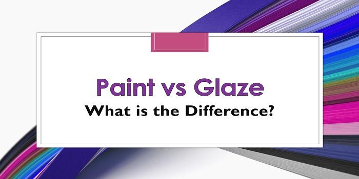 paint vs glaze