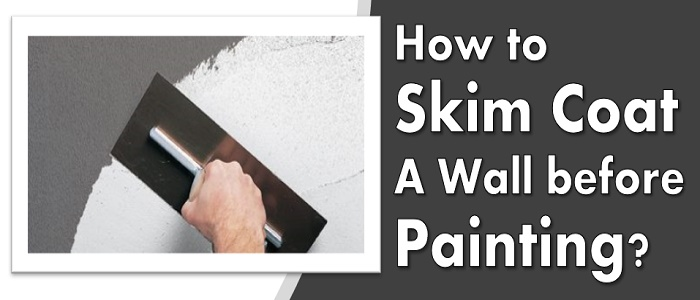 How to Skim Coat a Wall before Painting