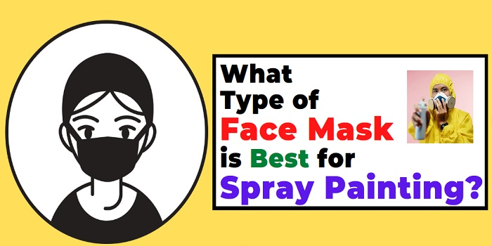 what kind of mask for spray painting