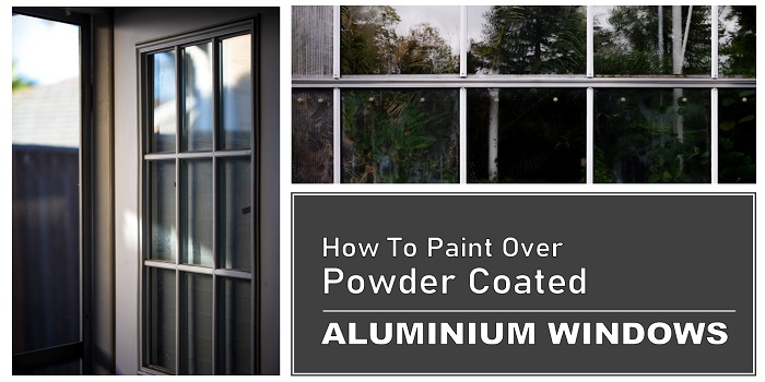 how to paint over powder coated aluminium windows