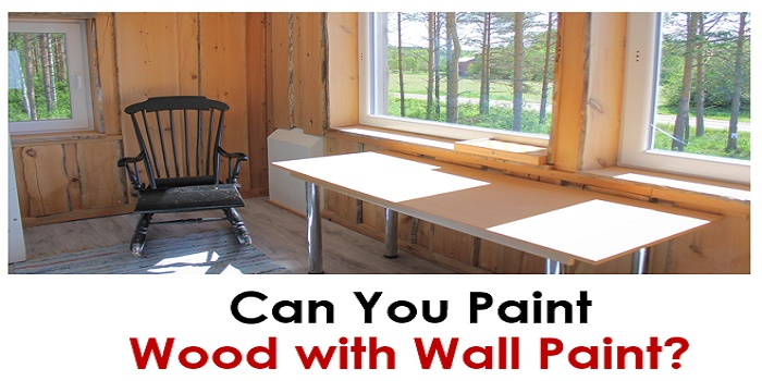 can you use wall paint on wood furniture
