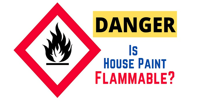 is house paint flammable