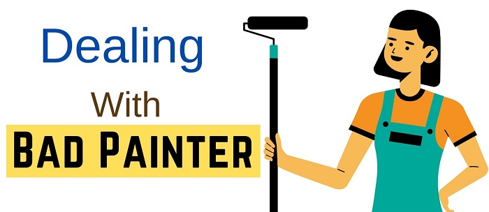 dealing with bad painter