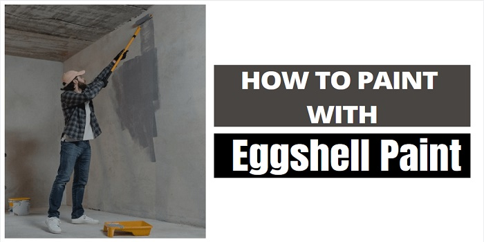 how to apply eggshell paint