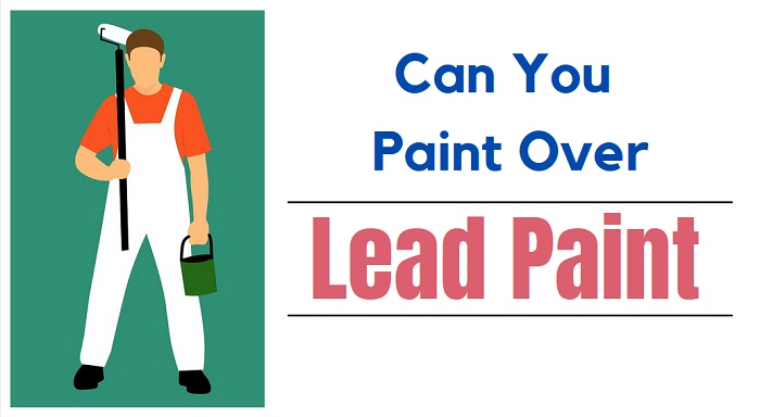 can you paint over lead paint